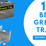 10 Best Grease Traps Reviews 2021 & Why you Need Them!