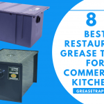 8 Best Restaurant Grease Traps For Commercial Kitchens - Review