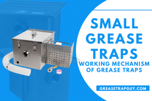 Small Grease Traps